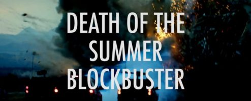 Death of the Summer Blockbuster